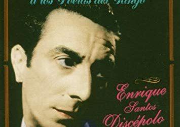 Enrique Santos Discépolo – III parte (1935-1945)